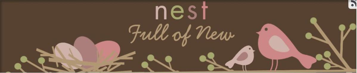 Nest Full of New