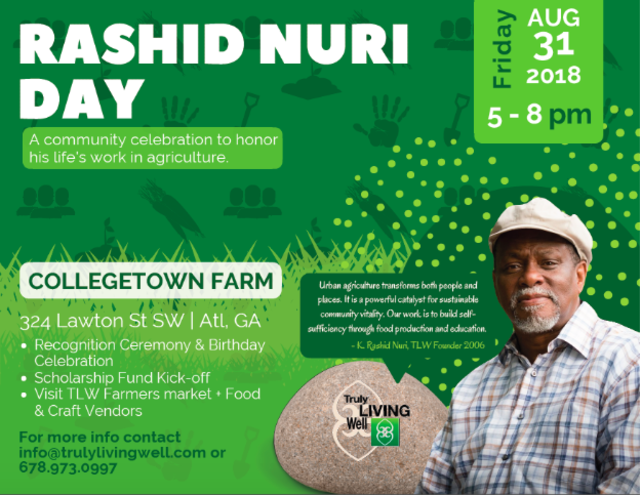 Poster for rashid nuri day on friday august 31 2018 from 5 to 8 p.m. at collegetown farm 324 lawton street Atlanta georgia